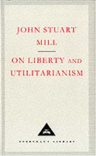 9781857150810: On Liberty and Utilitarianism (Everyman's Library Classics)