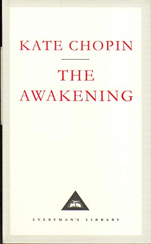The Awakening: A Solitary Story (Everyman's Library: Kate Chopin