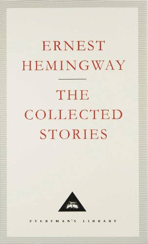 Collected Stories (Everyman's Library Classics): Hemingway, Ernest