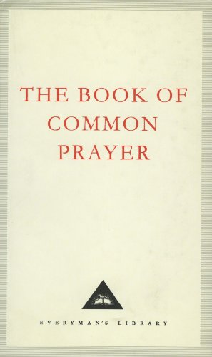 9781857152418: The Book Of Common Prayer: 1662 Version: 1662 Version (Includes Appendices from the 1549 Version and Other Commemorations) (Everyman's Library Classics)