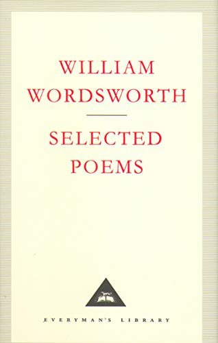 Selected Poems (Everyman's Library Classics): Wordsworth, William