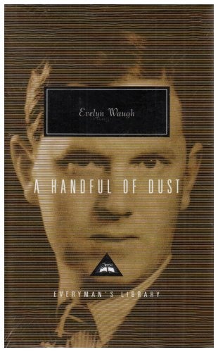 9781857152524: A Handful Of Dust (Everyman's Library Classics)