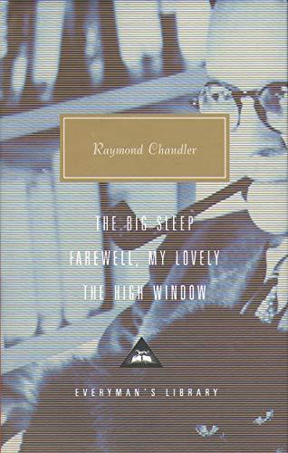 9781857152555: The Big Sleep, Farewell, My Lovely, The High Window: Volume 1 (Everyman's Library Classics)