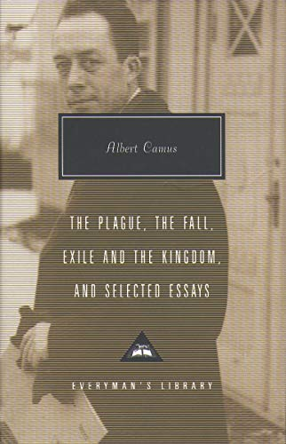9781857152784: Plague, Fall, Exile And The Kingdom And Selected Essays (Everyman's Library Contemporary Classics)