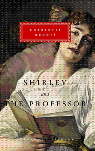 Shirley and The Professor (Everyman's Library): Charlotte Bronte