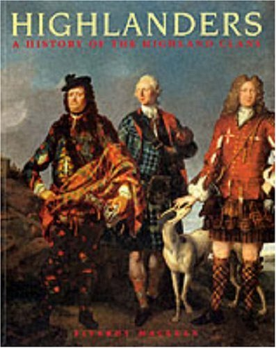 9781857156126: Highlanders: The History of the Scottish Clans