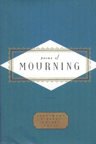 9781857157369: Poems of Mourning (Everyman's Library Pocket Poets)