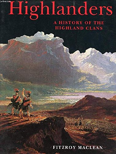 Highlanders : a History of the Highland: Maclean, Fitzroy
