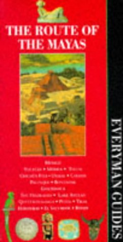 The Route of the Mayas (Everyman Guides): Everyman Staff