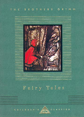 Fairy Tales (Everyman's Library Children's Classics): The Brothers Grimm
