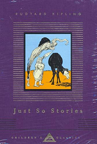 Just So Stories (Everyman's Library Children's Classics): Kipling, Rudyard