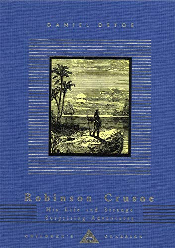 Robinson Crusoe: His Life and Strange Surprising: Daniel Defoe