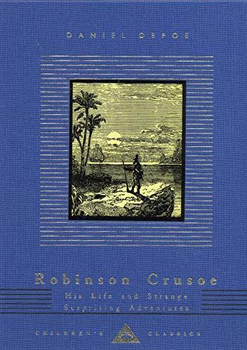 9781857159189: Robinson Crusoe: His Life and Strange Surprising Adventures (Everyman's Library CHILDREN'S CLASSICS)