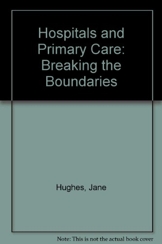 Hospitals and Primary Care: Breaking the Boundaries (185717058X) by Jane Hughes; Pat Gordon