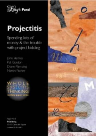 9781857172119: Projectitis: Spending Lots of Money and the Trouble with Project Bidding (Whole system thinking)