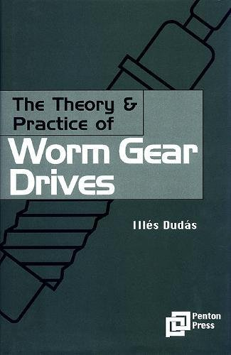 9781857180275: The Theory and Practice of Worm Gear Drives (Ultra Precision Technology Series)