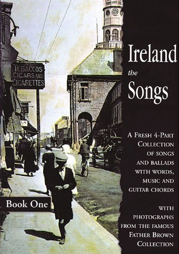 9781857200591: Ireland: The Songs - Book One: A Fresh 4-part Collection of Songs and Ballads with Words, Music and Guitar Chords: Bk. 1