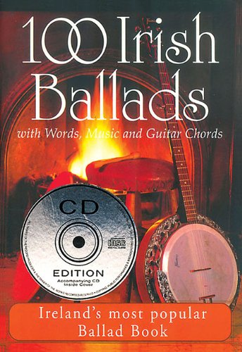 100 Irish Ballads - Volume 1: Ireland's Most Popular Ballad Book: Mel Bay Publications
