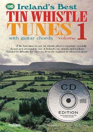 110 Ireland's Best Tin Whistle Tunes - Volume 1: with Guitar Chords (Ireland's Best ...