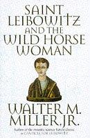 9781857230130: Saint Leibowitz & The Wild Horsewoman: Book Two: The Saint Leibowitz Series