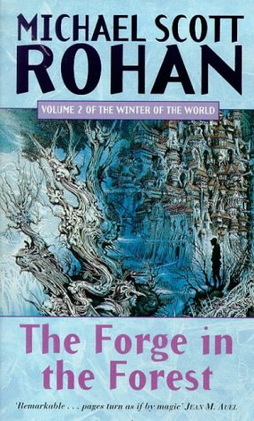 The Forge In The Forest: The Winter: Michael Scott Rohan