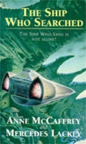 The Ship Who Searched (9781857232059) by Anne McCaffrey; Mercedes Lackey