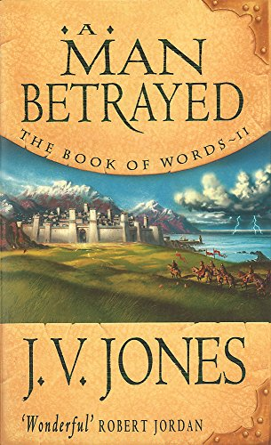 A Man Betrayed (The Book of Words, Volume II)