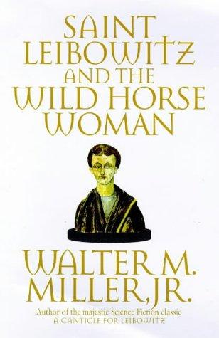 9781857235616: Saint Leibowitz & The Wild Horsewoman: Book Two: The Saint Leibowitz Series
