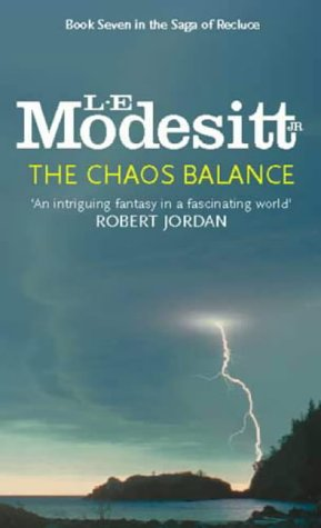 9781857235661: The Chaos Balance (The Saga of Recluce)