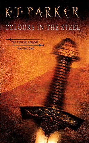 Colours in the Steel (The Fencer trilogy, book 1)
