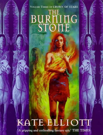The Burning Stone (Crown of Stars S.) vol 3: Kate Elliott