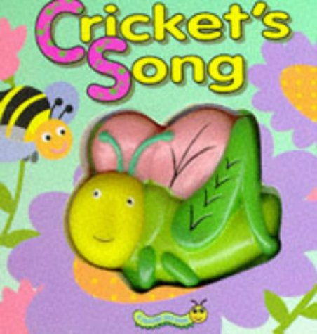 Cricket's Song (Squeaky Bug Books) (9781857240627) by Muff Singer