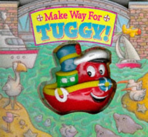 9781857242065: Make Way for Tuggy! (Squeeze & Squeak Vehicles)