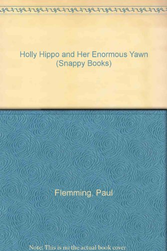 9781857247725: Holly Hippo and Her Enormous Yawn (Snappy Books S.)