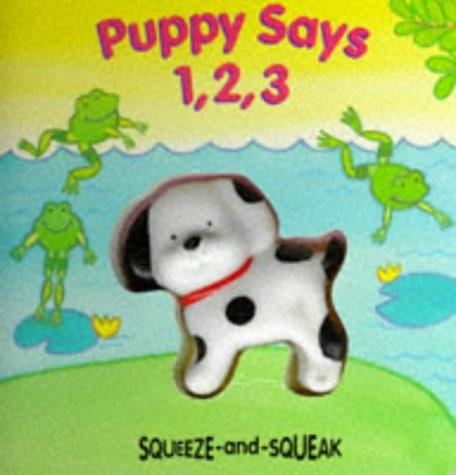 9781857248760: Puppy Says 1, 2, 3 (Squeeze & Squeak Books)