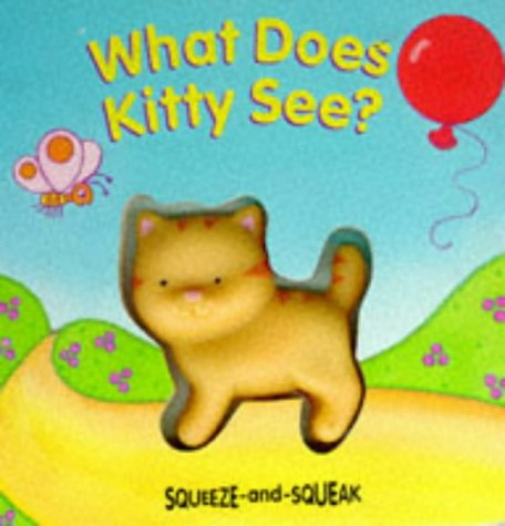 What Does Kitty See? (Squeeze & Squeak Books) (9781857248777) by Muff Singer