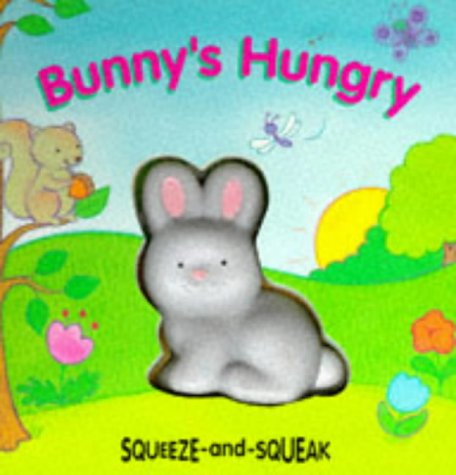 9781857249514: Bunny's Hungry (Squeeze & Squeak Books)