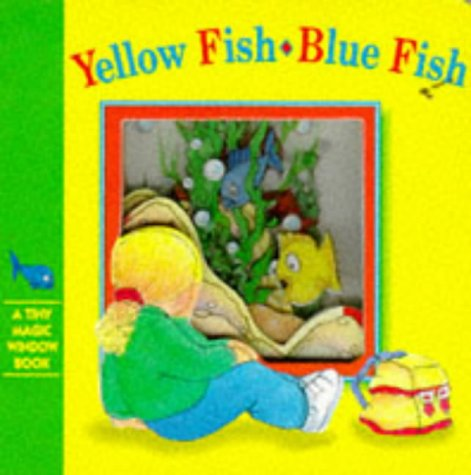 9781857249675: Yellow Fish, Blue Fish (Tiny Magic Window)