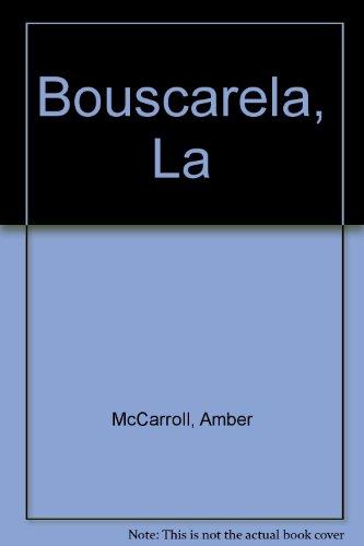 Bouscarela, La: Amber Mccarroll