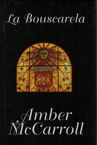 La Bouscarela (French Edition): Amber McCarroll