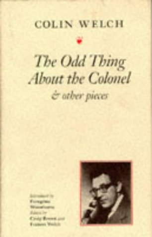 Odd Thing About the Colonel and Other Pieces: Welch, Colin