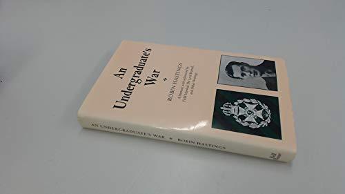 An Undergraduate s War.: Robin Hastings.