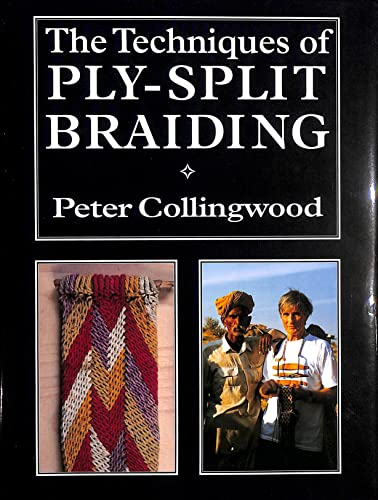 The Techniques of Ply-split Braiding (9781857251333) by Peter Collingwood