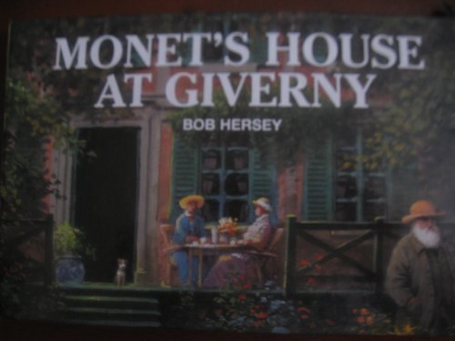 Monet's House at Giverny: With Fold-Out Garden: Hersey, Bob