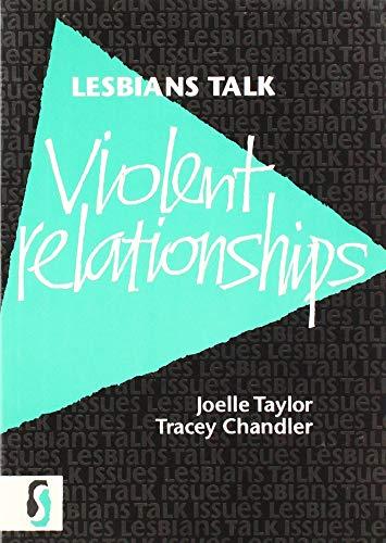 Lesbians Talk Violent Relationships: Taylor, Joelle; Chandler, Tracey