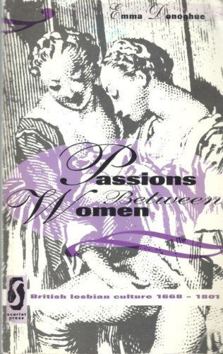 9781857270464: Passions Between Women: British Lesbian Culture, 1668-1801