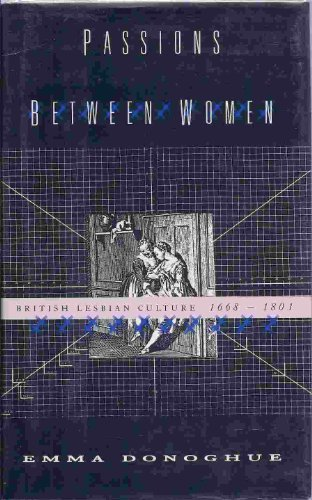 9781857270518: Passions Between Women: British Lesbian Culture, 1668-1801
