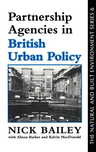 Partnership Agencies In British Urban Policy (The: Bailey, Nichola &