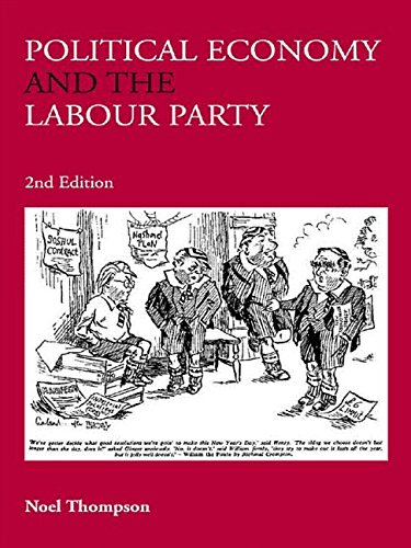 Political Economy and the Labour Party.: Thompson, Noel
