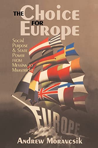 9781857281927: The Choice for Europe: Social Purpose and State Power from Messina to Maastricht